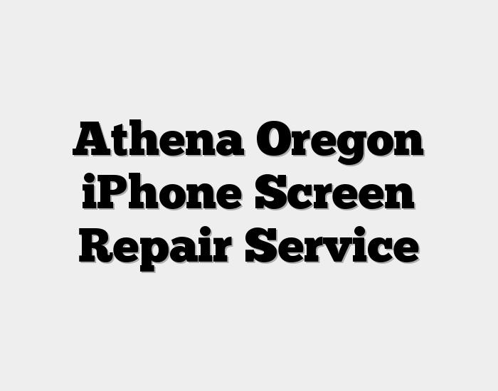 Athena Oregon iPhone Screen Repair Service