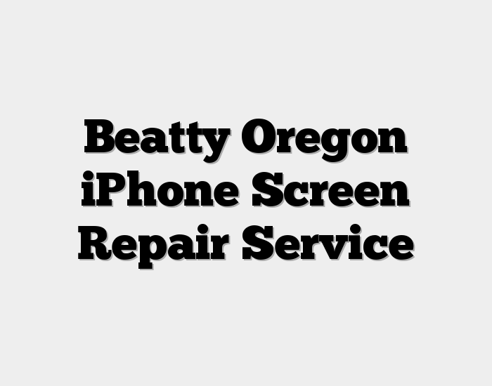 Beatty Oregon iPhone Screen Repair Service