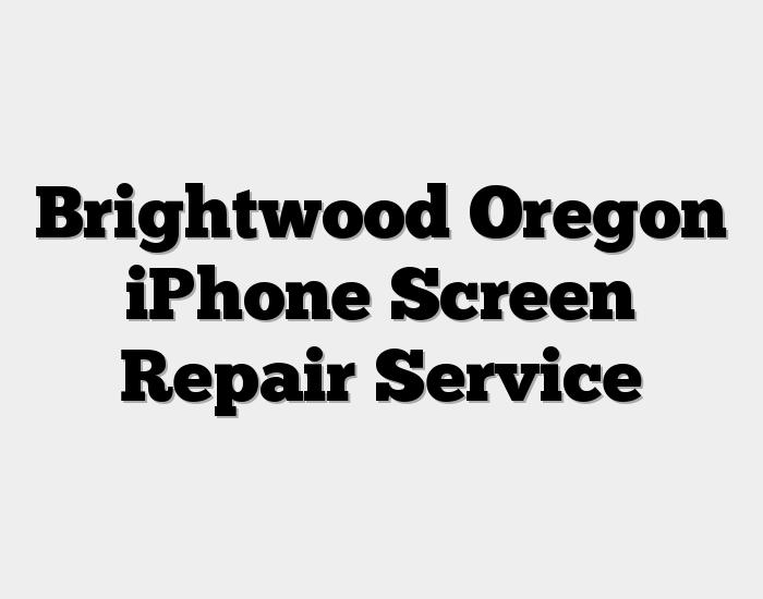 Brightwood Oregon iPhone Screen Repair Service