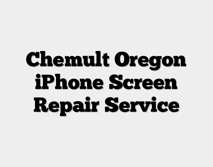 Chemult Oregon iPhone Screen Repair Service