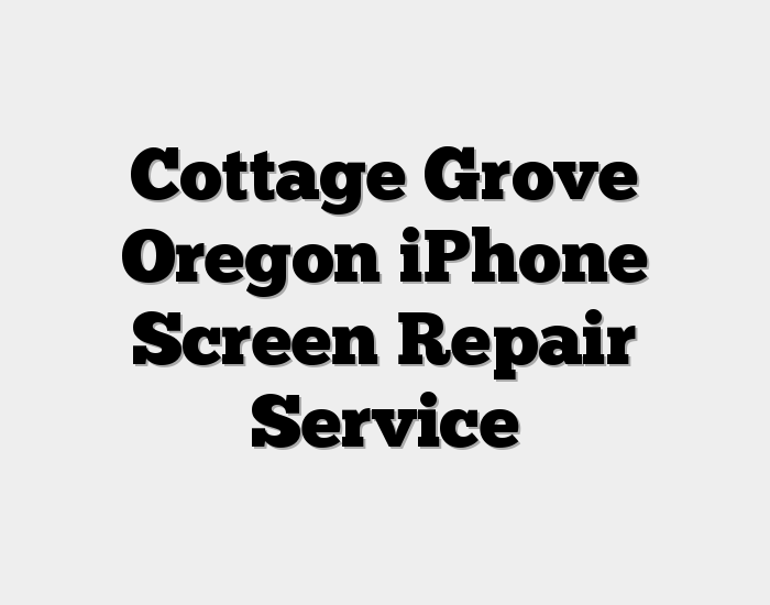 Cottage Grove Oregon iPhone Screen Repair Service