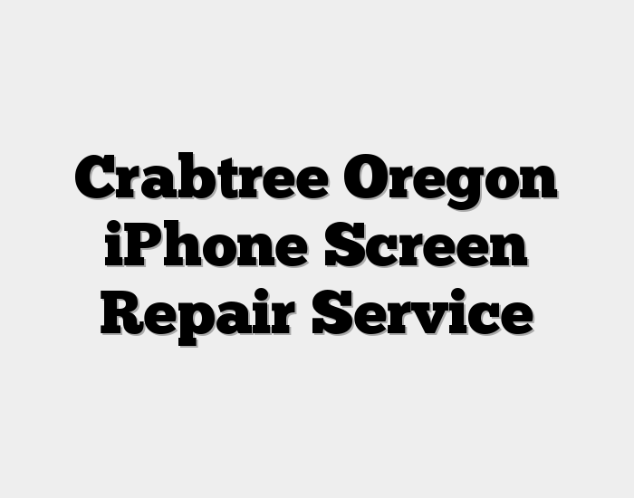 Crabtree Oregon iPhone Screen Repair Service