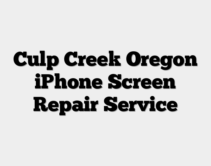 Culp Creek Oregon iPhone Screen Repair Service