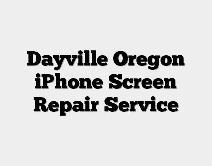 Dayville Oregon iPhone Screen Repair Service