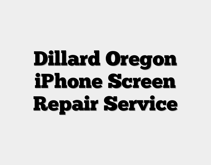 Dillard Oregon iPhone Screen Repair Service