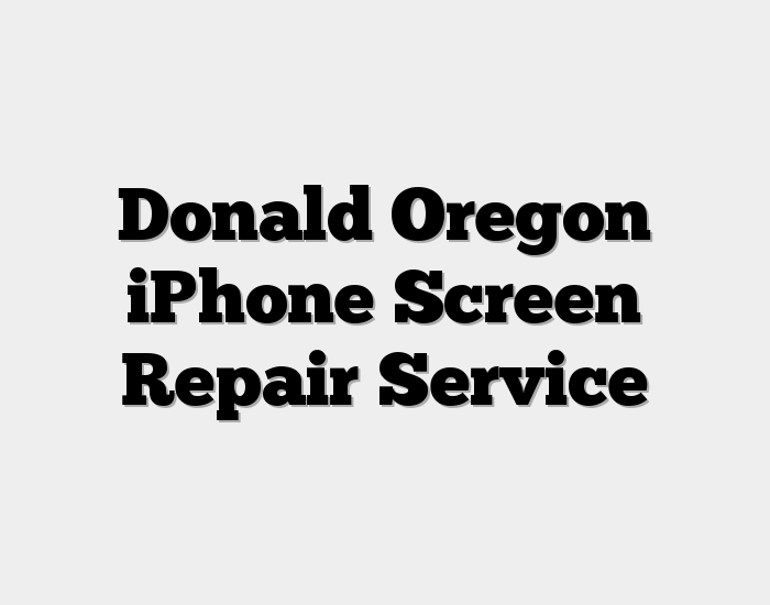 Donald Oregon iPhone Screen Repair Service