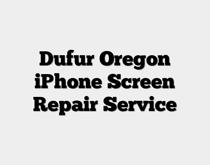 Dufur Oregon iPhone Screen Repair Service