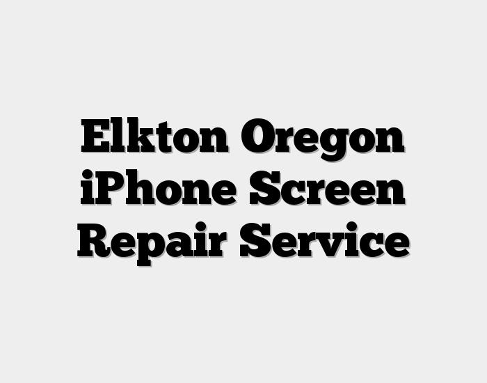 Elkton Oregon iPhone Screen Repair Service