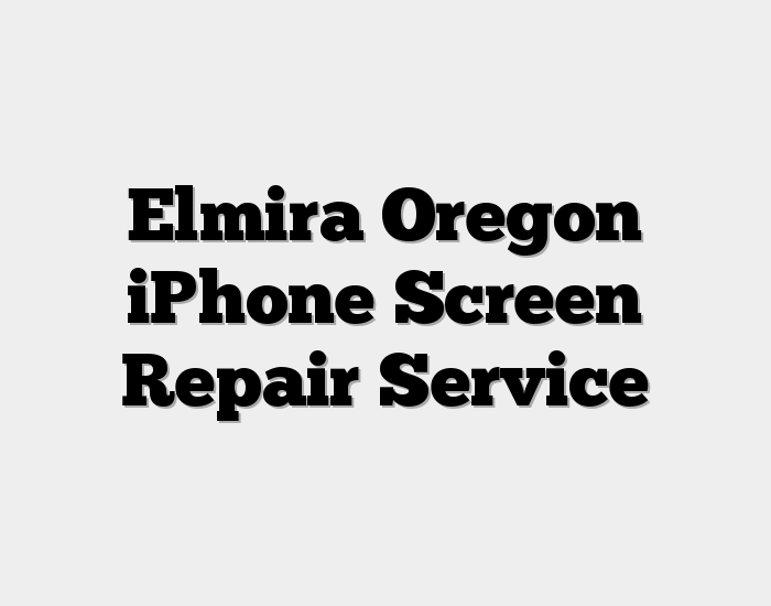 Elmira Oregon iPhone Screen Repair Service