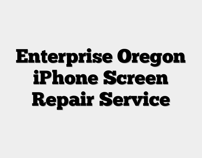 Enterprise Oregon iPhone Screen Repair Service