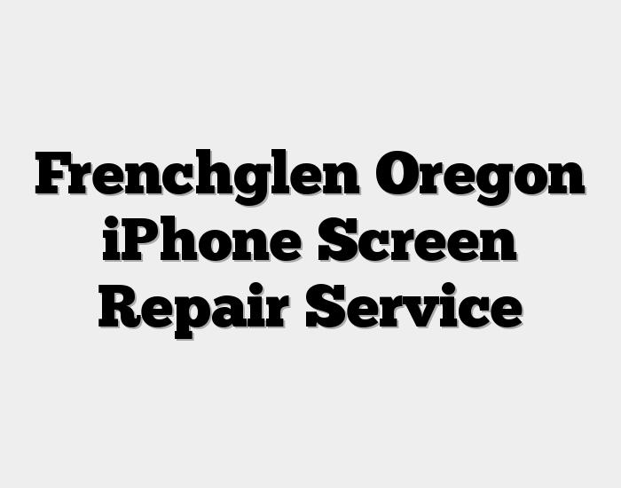 Frenchglen Oregon iPhone Screen Repair Service