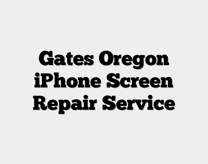 Gates Oregon iPhone Screen Repair Service