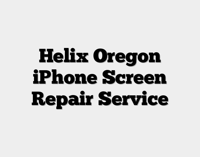 Helix Oregon iPhone Screen Repair Service