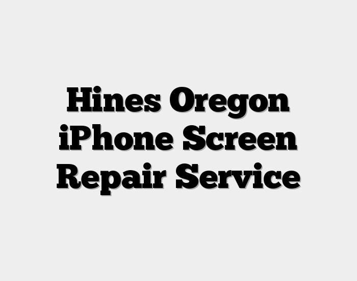 Hines Oregon iPhone Screen Repair Service