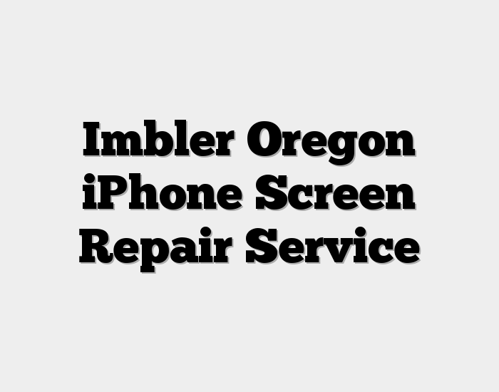 Imbler Oregon iPhone Screen Repair Service