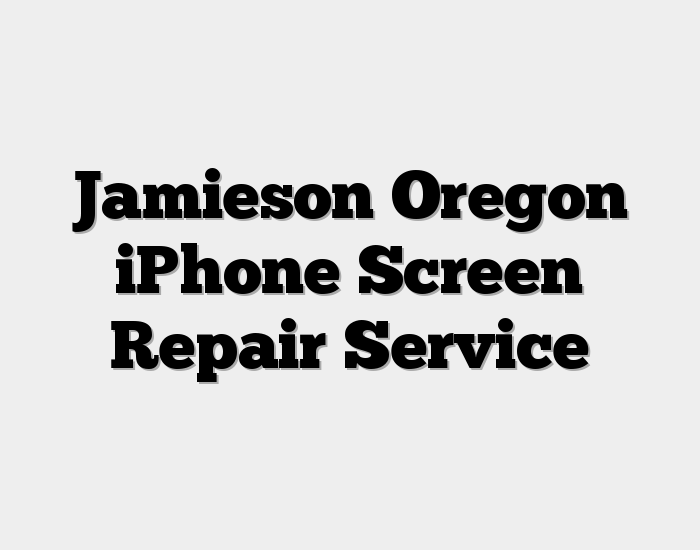 Jamieson Oregon iPhone Screen Repair Service