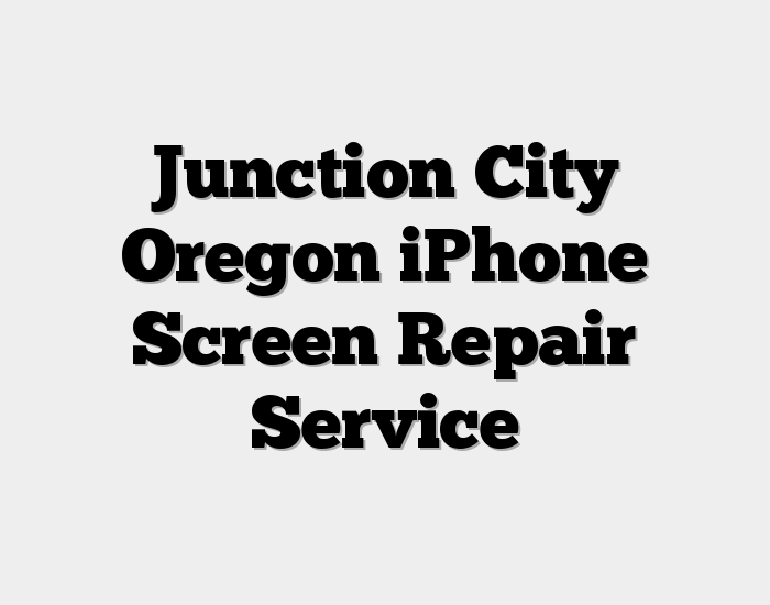 Junction City Oregon iPhone Screen Repair Service