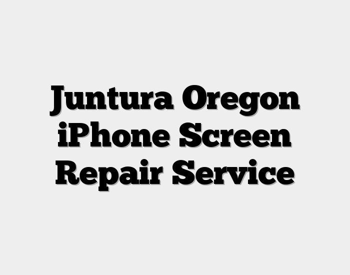 Juntura Oregon iPhone Screen Repair Service