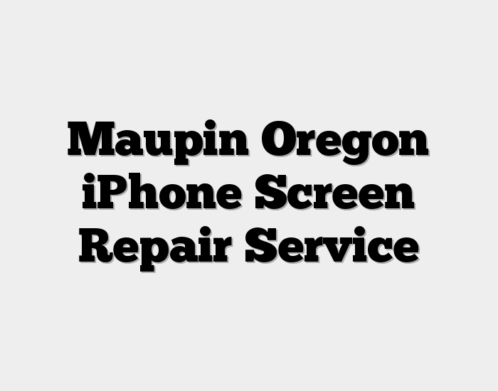 Maupin Oregon iPhone Screen Repair Service