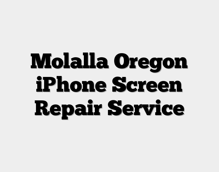 Molalla Oregon iPhone Screen Repair Service