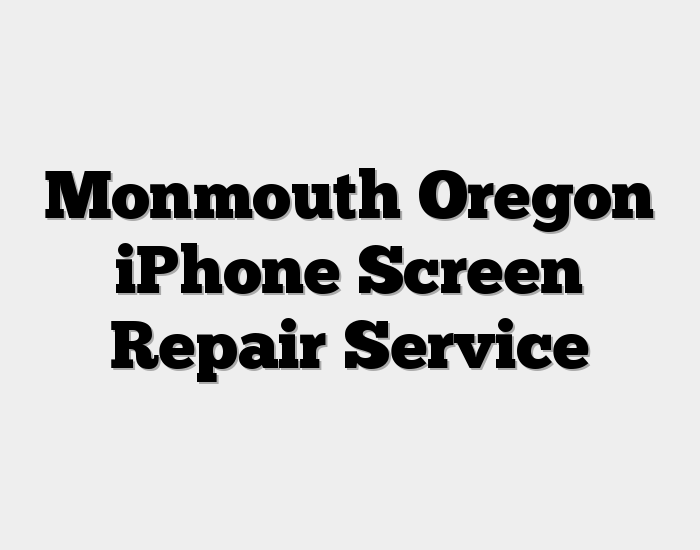 Monmouth Oregon iPhone Screen Repair Service