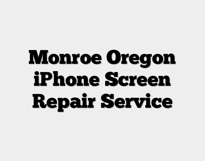 Monroe Oregon iPhone Screen Repair Service