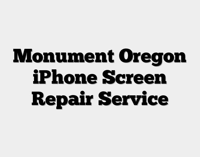 Monument Oregon iPhone Screen Repair Service