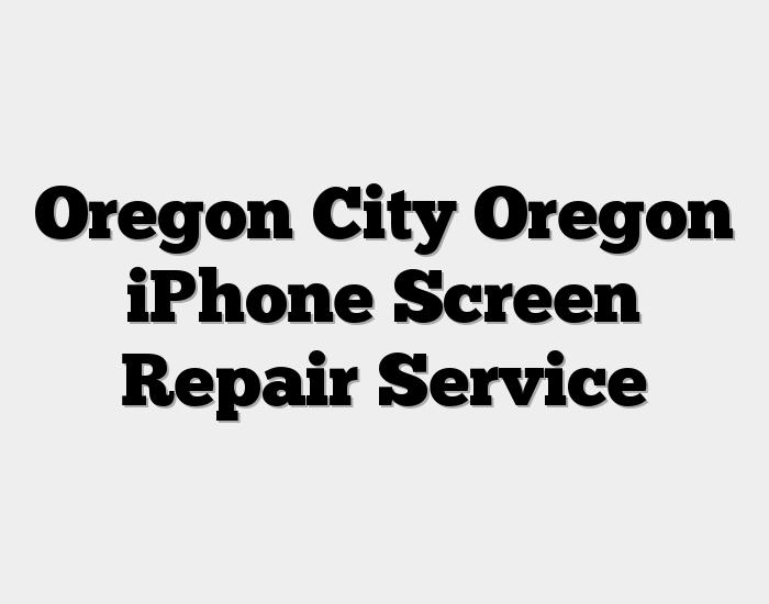 Oregon City Oregon iPhone Screen Repair Service