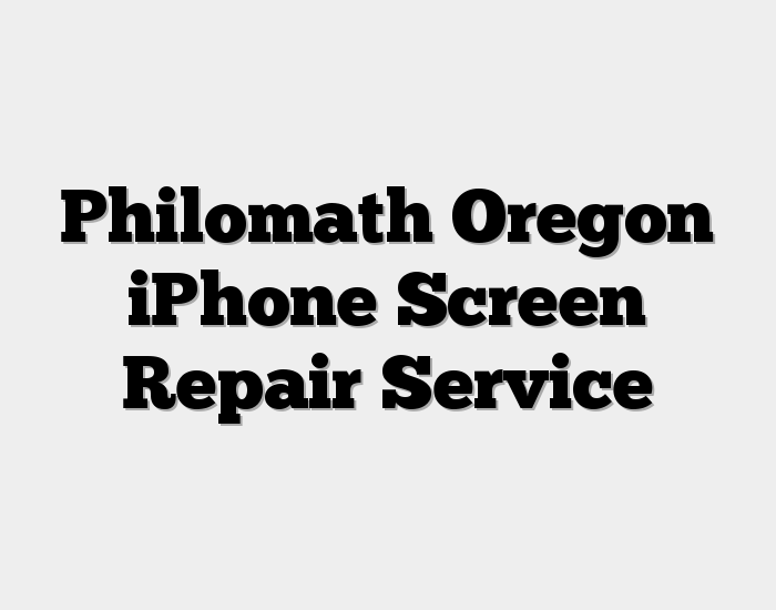 Philomath Oregon iPhone Screen Repair Service