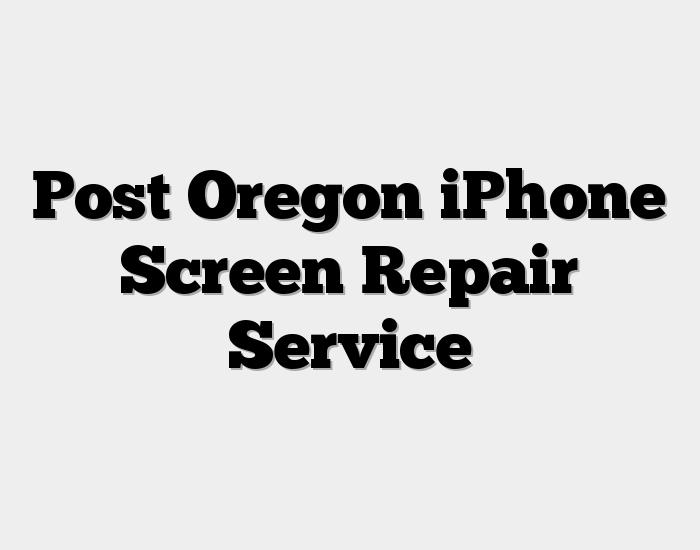 Post Oregon iPhone Screen Repair Service