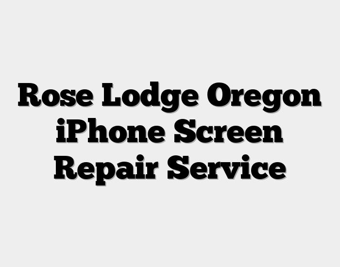 Rose Lodge Oregon iPhone Screen Repair Service