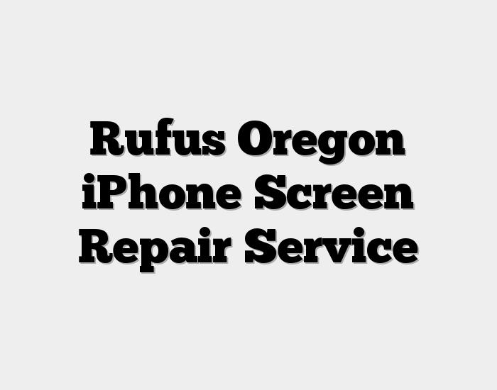 Rufus Oregon iPhone Screen Repair Service