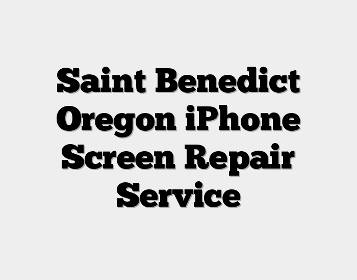 Saint Benedict Oregon iPhone Screen Repair Service