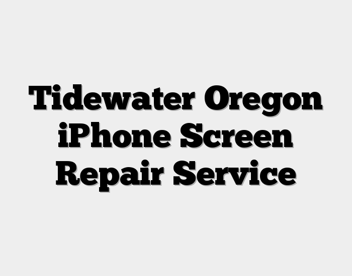 Tidewater Oregon iPhone Screen Repair Service