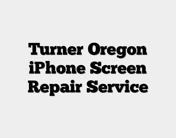 Turner Oregon iPhone Screen Repair Service