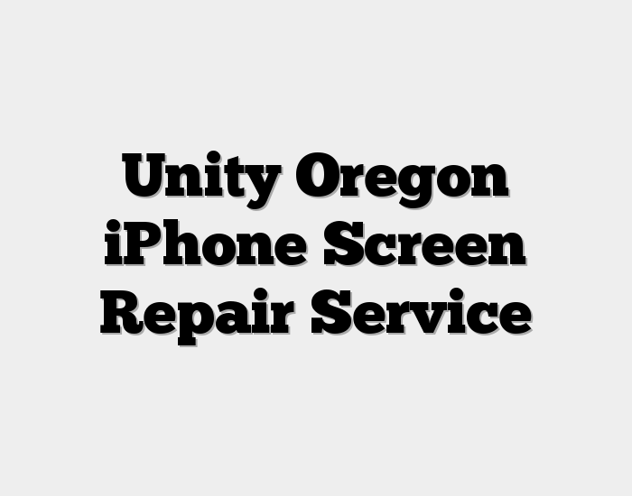 Unity Oregon iPhone Screen Repair Service