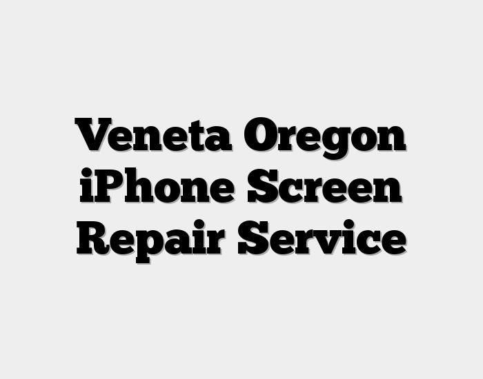 Veneta Oregon iPhone Screen Repair Service
