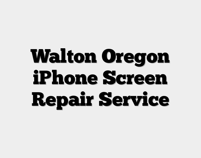 Walton Oregon iPhone Screen Repair Service