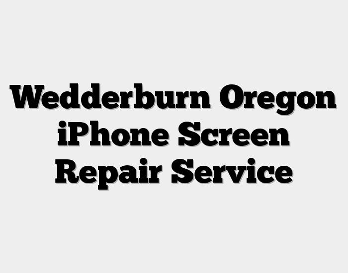 Wedderburn Oregon iPhone Screen Repair Service