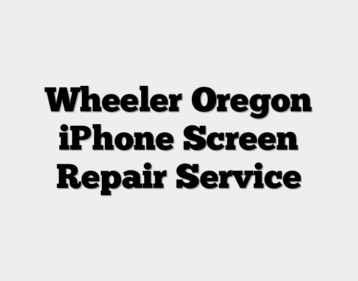 Wheeler Oregon iPhone Screen Repair Service