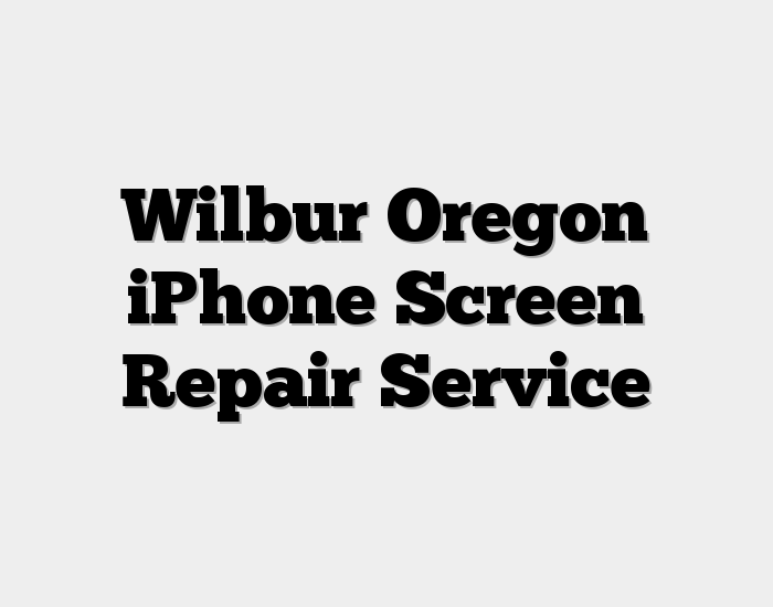Wilbur Oregon iPhone Screen Repair Service