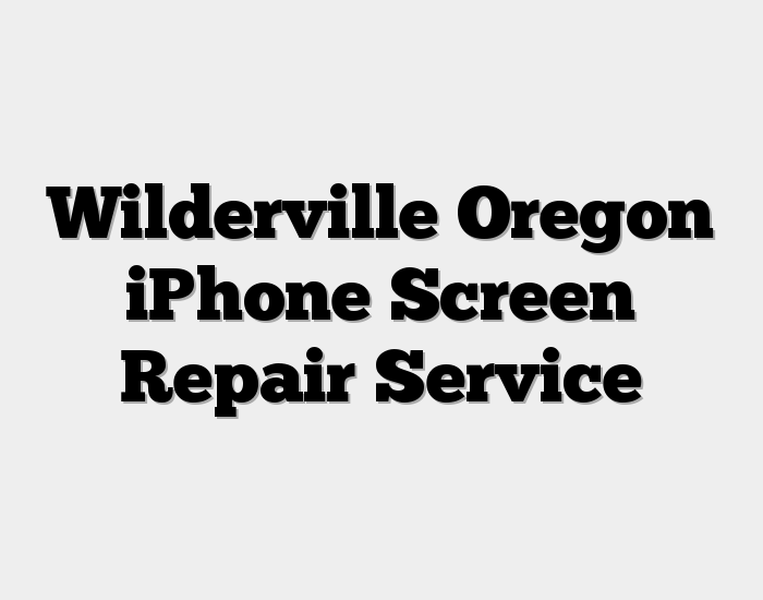 Wilderville Oregon iPhone Screen Repair Service