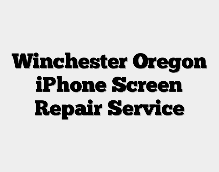 Winchester Oregon iPhone Screen Repair Service