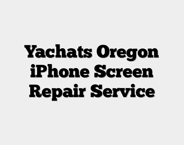 Yachats Oregon iPhone Screen Repair Service