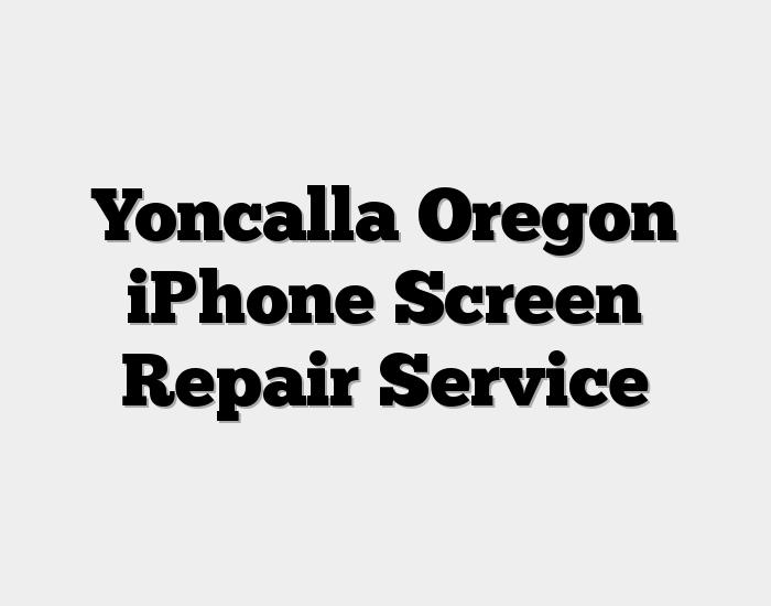 Yoncalla Oregon iPhone Screen Repair Service