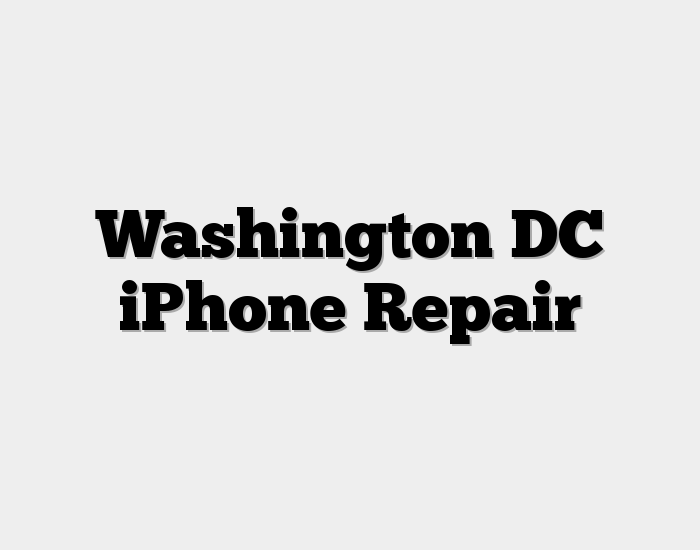 Washington DC iPhone Repair – Call the Quick Fix Experts