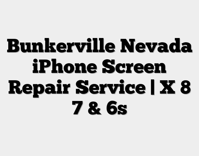 Bunkerville Nevada iPhone Screen Repair Service | X 8 7 & 6s