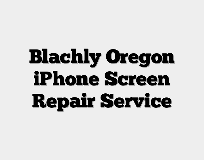 Blachly Oregon iPhone Screen Repair Service