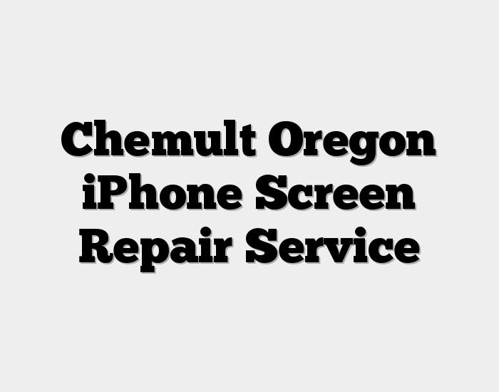 Chemult Oregon iPhone Screen Repair Service