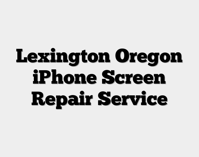 Lexington Oregon iPhone Screen Repair Service